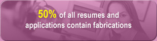 50% of all resumes and applications contain fabrications